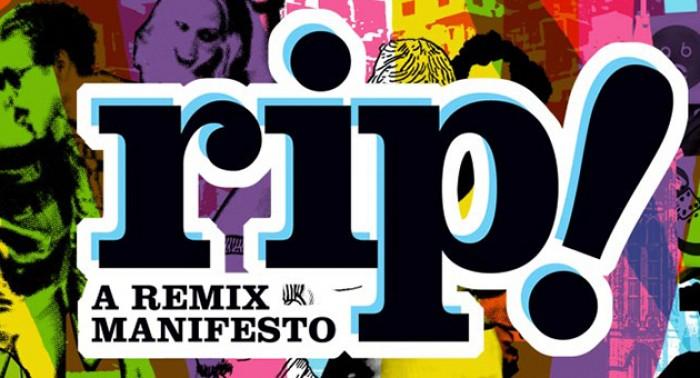 RIP – A remix manifesto